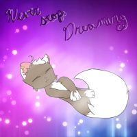 Never stop dreaming minka by Nerdy-cookie