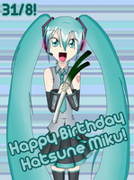 Happy Birthday Hatsune Miku by Kurai-Kogami24