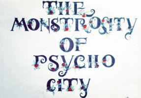 The Monstrosity Of Psycho City  by BumBumFisher