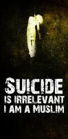 Suicide is irrelevant by islamicdesignz