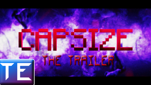 Its Here - Capsize The Trailer by KingFromHatena
