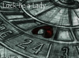 Luck Be a Lady by Keith-McGuckin