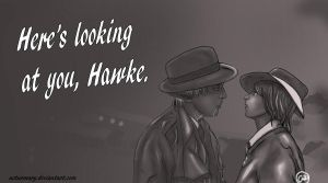 Here's Looking at You, Hawke by noturmary