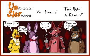 UnSter #20 - Five Nights of Friendly? by Bleuxwolf