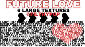 TEXTURES 001: FUTURE LOVE by filthypop