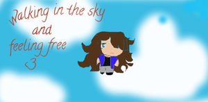 walikng in the sky and feeling free by reallyspecialgirl