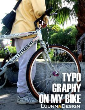My Typo Bike by LUNNAWWW