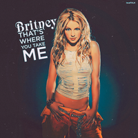 Britney Spears - That's Where You Take Me by LoudTALK