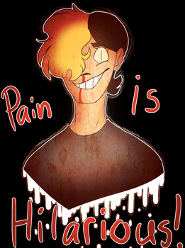 Pain is HILARIOUS! by Desteny-Love