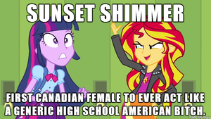Sunset Shimmer is a mean Canadian. by SharpySaber