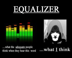 EQUALIZER by grueneyes