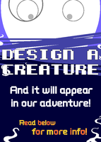DESIGN A CREATURE! It will apear in our adventure. by AcidMohawk