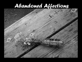 Abandoned Affections by creativesam