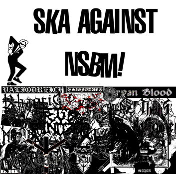 ska against nsbm by I0bootsandbraces0I