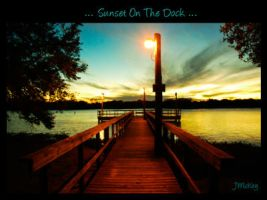 ... Sunset On The Dock ... by JMckey