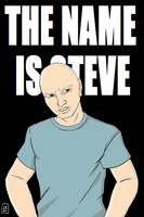 The Name Is Steve by EarthmanPrime