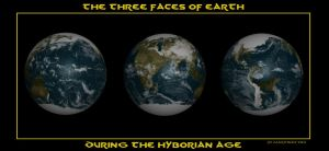 Three Faces of Earth during the Hyborian Age. by dragonpyper