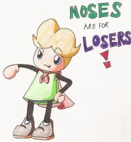 Noses are for losers by Freezair