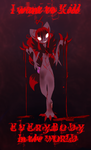 I Want To Kill Everybody In The World - Vent Art by StarLynxWish