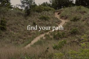 Find Your Path by lilyzoe07