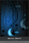 Moon Drops by Stars-of-Nevaeh