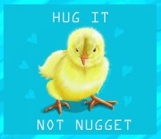 Hug it not nugget by flash-gordonette