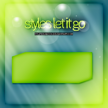 Styles let it go by Mylifeisabook