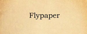 FLYPAPER by NicanorJourney