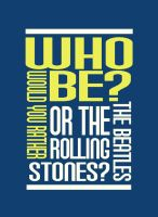 Beatles or the stones? by JonazH10
