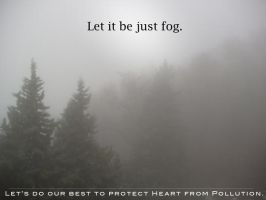 Let it be just fog. by lotus82