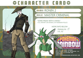 Pokemon Rainbow Character Card: Ronin 2 by Root-Sec