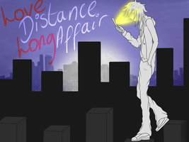 Love Distance Long Affair.. by DawnRedd