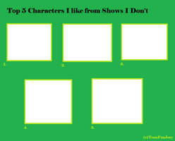Top 5 Characters I like from Shows I Don't Meme by ToonFanJoey