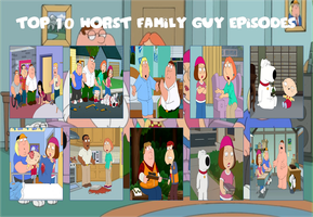Top 10 Worst Family Guy Episodes by air30002 by air30002