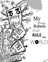 Robots shall RULE teh WORLD by JAYisCHINESE