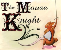 The Mouse Knight by TheDonQuixotic