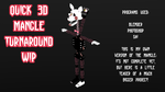 Quick 3D Mangle Turnaround WIP by celestialsunberry