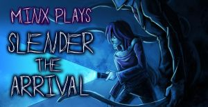 Minx Plays - Slender: The Arrival by Digimitsu