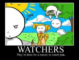 Motivational Poster: Watchers by MiyomotheCat