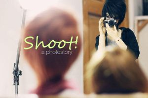 Shoot!: A Photostory by dollstars