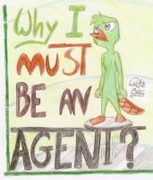 Why I Must Be An Agent by WhiteBAG