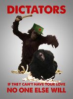 Totalitarian Dictators Need Love Too! by CaciqueCaribe