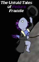 The Untold Tales of Fedora Fraggle by Delta-Shout