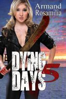 Dying Days 5 by asharceneaux