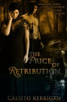 The Price of Retribution by calistokerrigan