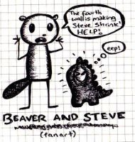 Beaver and Steve Rulz. by prudentia