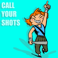 CALL YOUR SHOTS by immessedup