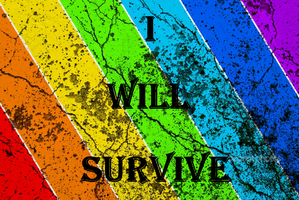 I WILL SURVIVE by WaterbendingQueer