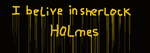 i belive in sherlock holmes by i-got-S-H-E-R-locked