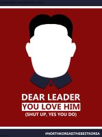 dear leader poster by MwLucYo